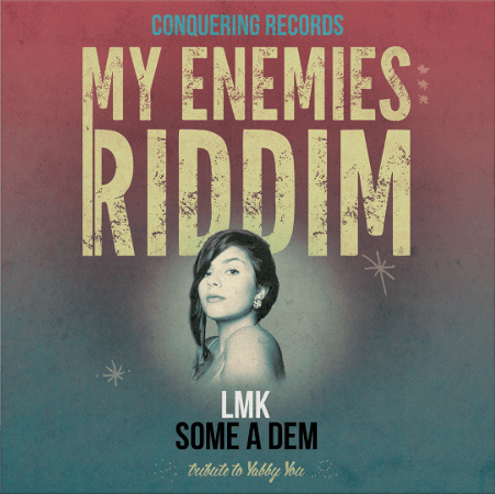 lmk some a dem my enemies riddim digital