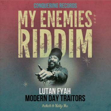 lutan-fyah-modern-day-traitors-my-enemies-riddim-digital