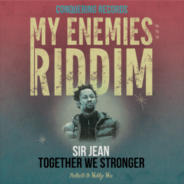 sir-jean-together-we-stronger-my-enemies-riddim-digital